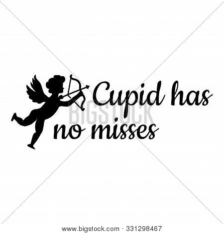 Cupid And The Words Cupid Has No Misses In Flat Style Vector Illustration Isolated On White Backgrou