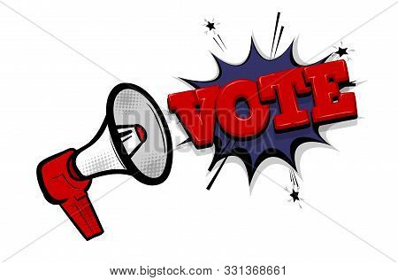 Megaphone Vote 2020 Usa Comic Text Speech Bubble Pop Art. Cartoon Halftone Megaphone Vector Backgrou