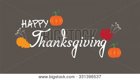 Vector Happy Thanksgiving Card With Pumpkins, Fall Leaves.