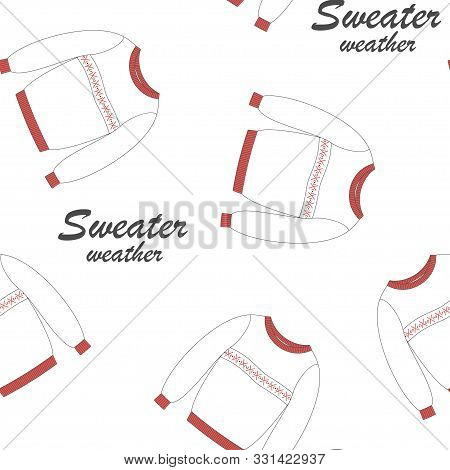 Vector Seamless Pattern With Knitted Pullover And Sweater Weather Lettering Isolated On White Backgr