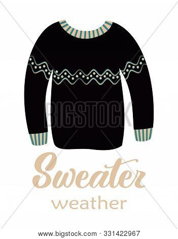 Vector Greeting Card With Knitted Pullover And Sweater Weather Lettering Isolated On White Backgroun