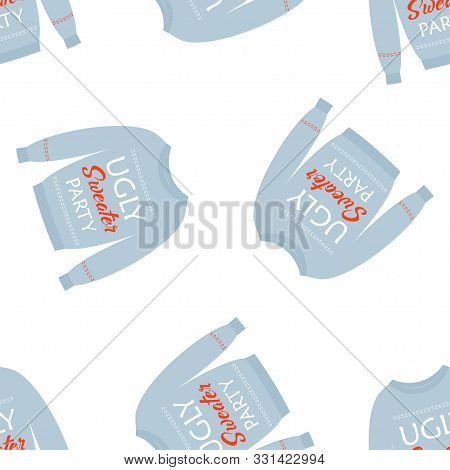 Vector Seamless Pattern Of Knitted Pullover With Ugly Sweater Party Lettering Isolated On White Back