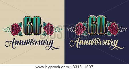Vintage Sixty Years Anniversary Colorful Badge With Inscriptions And Beautiful Roses Isolated Vector