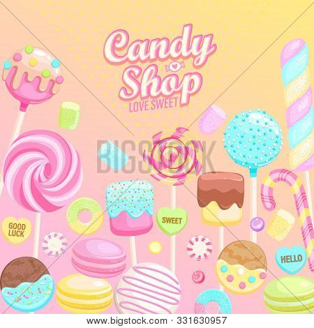 Candy Shop Inviting Banner. Isolated Sweets -candy, Macaroon, Candy Cane, Lollipop, Caramel, Marmala