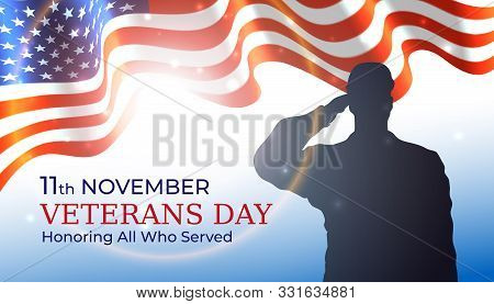 Happy Veterans Day Banner, Waving American Flag, Silhouette Of A Saluting Us Army Soldier Veteran On