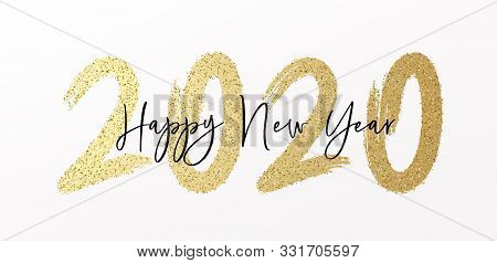 Happy New Year 2020 With Calligraphic And Brush Painted With Sparkles And Glitter Text Effect. Vecto
