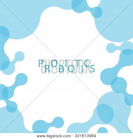Blue Transparent Probiotics Bacteria. Concept Of Healthy Nutrition Ingredient For Therapeutic Purpos