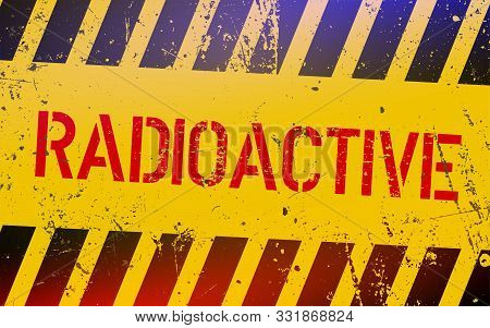 Radioactive Warning Sign. Nuclear Power Danger Symbol With Yellow And Hazard Black Stripes. Vector I