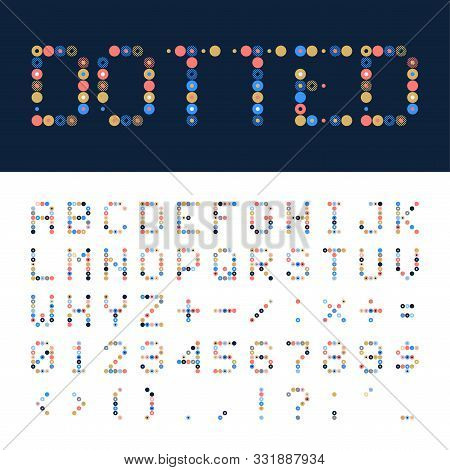 Vector Dotted Font, Alphabet. Retro Or Pop Style Geometrical Colorful Dotted Font, Alphabet Illustra