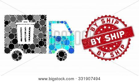 Mosaic Rubbish Transport Van And Grunge Stamp Seal With By Ship Phrase. Mosaic Vector Is Created Wit