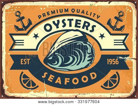 Oysters Vintage Sign Board For Seafood Restaurant Or Oyster Farm. Retro Poster Template For Fresh Fo