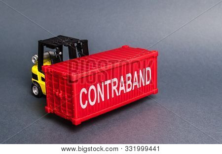 A Forklift Truck Is Contraband Smuggling A Red Container. Transportation Of Illegal And Prohibited G