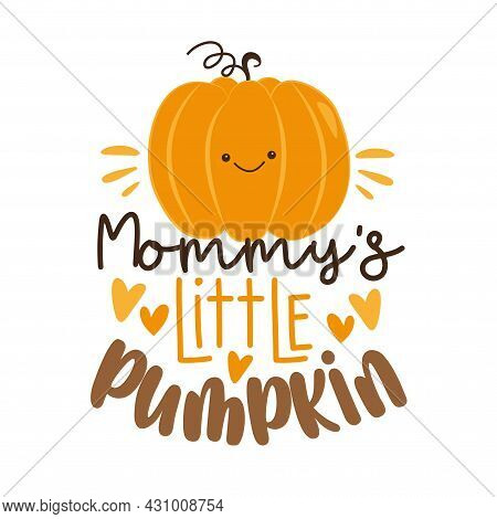 Mommy's Little Pumpkin - Funny Slogan With Cute Pumpkin Face. Good For Baby Clothes, Poster, Card, L