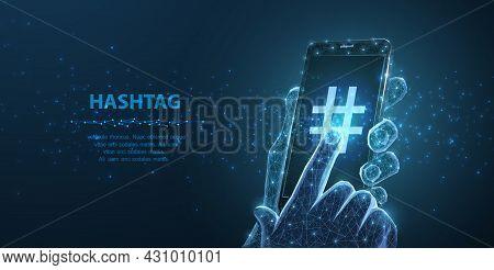Hashtag. Social Networks, Digital Media, Trend, People Communication, Online Business, Adiction Conc