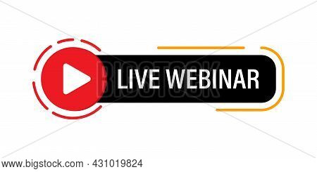Live Webinar Sign For Internet Advertising. Vector Web Button