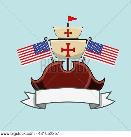 Happy Columbus Day America With Hat And Flags , Celebration Holiday Poster, Vector And Illustration.
