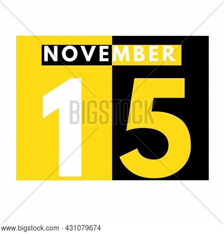November 15 . Modern Daily Calendar Icon .date ,day, Month .calendar For The Month Of November