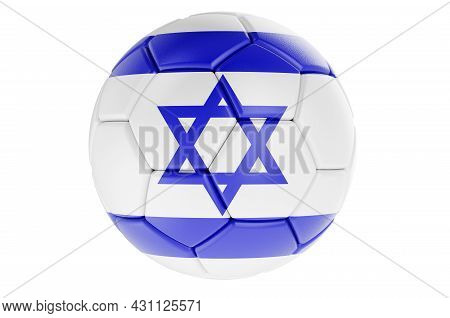 Soccer Ball Or Football Ball With Israeli Flag, 3d Rendering Isolated On White Background