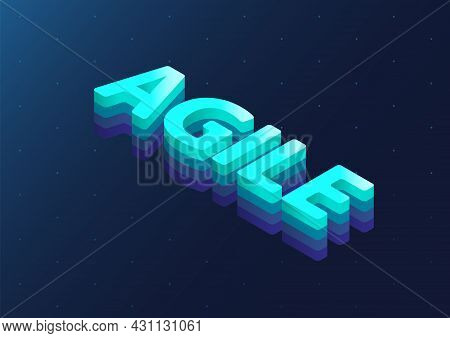 Agile Isometric 3d Vector Text. Illustration Of Agile Methodology Concept To Organise Work.