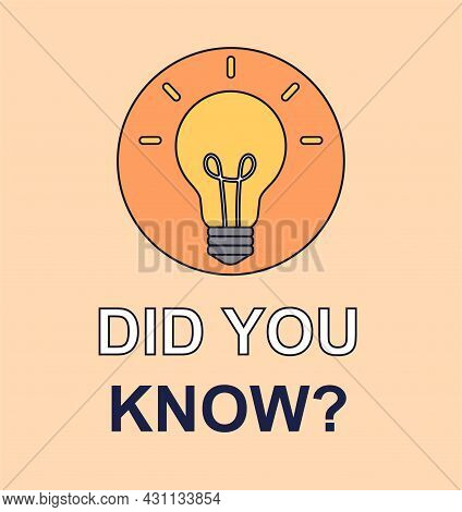 Did You Know Logo Design. Large Light Bulb With Ray In Round Frame. Sign For Presenting Useful And I