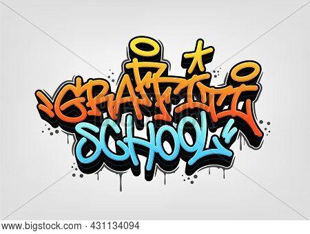 Graffiti School Tag Graffiti Style Label Lettering. Vector Illustration