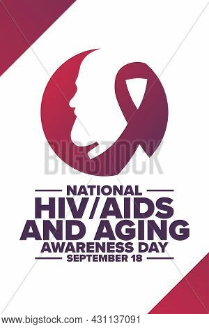 National Hiv, Aids And Aging Awareness Day. September 18. Holiday Concept. Template For Background,