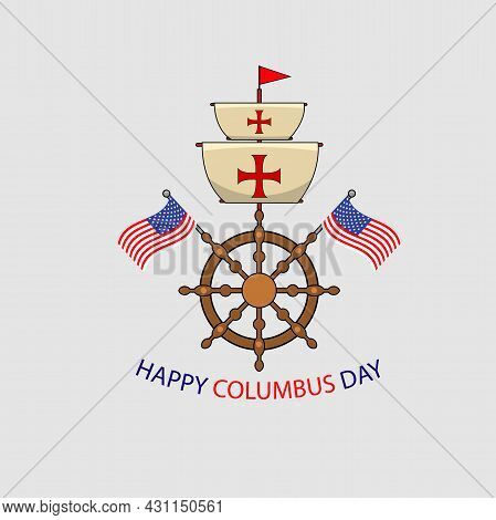 Happy Columbus Day America With Ship Wheel And Flags, Celebration Holiday Poster, Vector And Illustr