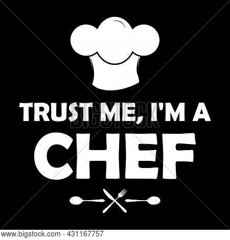 Trust Me, I'm A Chef. Vector File