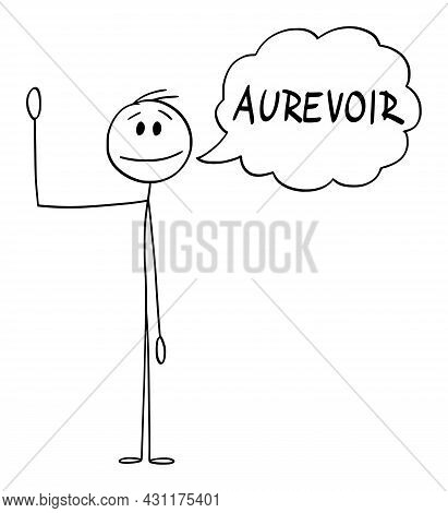 Person Or Man Waving His Hand And Saying Greeting Au Revoir In French ,  Cartoon Stick Figure Illust