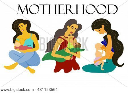 Motherhood Set, Breast-feeding. Young Mothers Breastfeed Their Children In Their Hands. Vector Illus