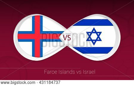 Faroe Islands Vs Israel In Football Competition, Group F. Versus Icon On Football Background. Vector