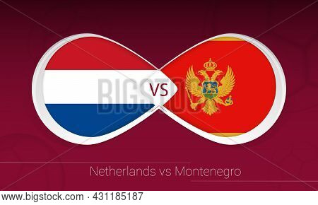 Netherlands Vs Montenegro In Football Competition, Group G. Versus Icon On Football Background. Vect