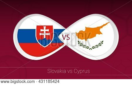 Slovakia Vs Cyprus In Football Competition, Group H. Versus Icon On Football Background. Vector Illu