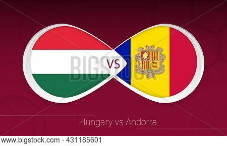 Hungary Vs Andorra In Football Competition, Group I. Versus Icon On Football Background. Vector Illu