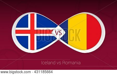 Iceland Vs Romania In Football Competition, Group J. Versus Icon On Football Background. Vector Illu