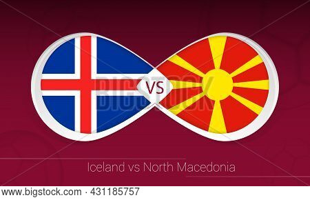 Iceland Vs North Macedonia In Football Competition, Group J. Versus Icon On Football Background. Vec