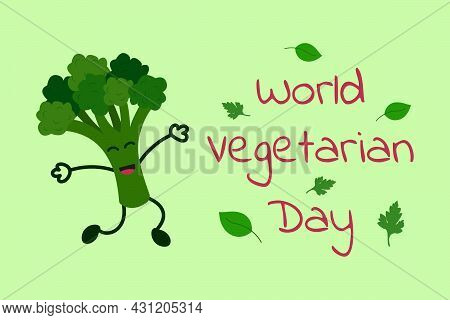 World Vegetarian Day. Happy Cartoon Broccoli Is Smiling. October 1. Vegetarian Day Inscription. Vect