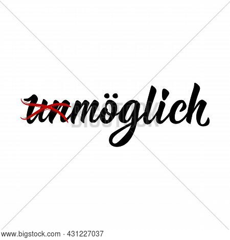 Translation From German: Possible. Modern Vector Brush Calligraphy. Ink Illustration. Perfect Design