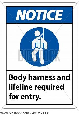 Notice Sign Body Harness And Lifeline Required For Entry