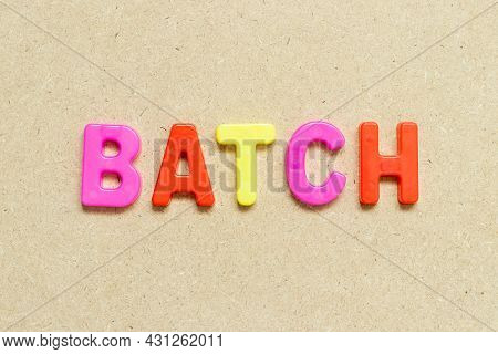 Color Alphabet Letter With Word Batch On Wood Background