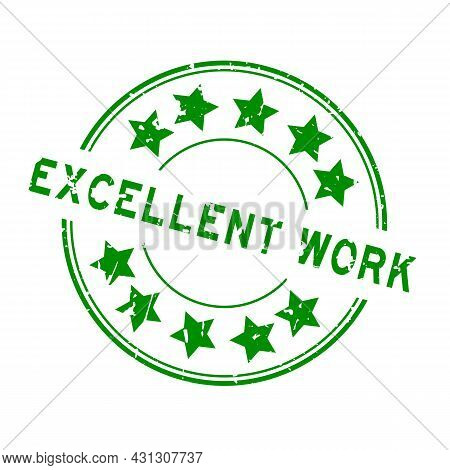 Grunge Green Excellent Work Word With Star Icon Round Rubber Seal Stamp On White Background