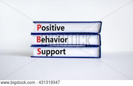 Positive Behavior Support Symbol. Concept Words Positive Behavior Support On Books On A Beautiful Wh