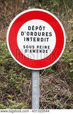 Garbage Dump Sign Prohibited Under Penalty Of A Fine Called Depot D'ordures Interdit Sous Peine D'am