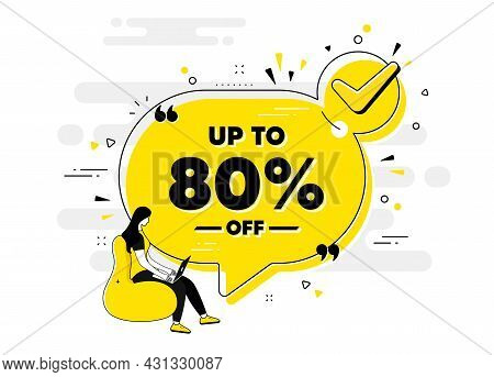 Up To 80 Percent Off Sale. Check Mark Chat Bubble Banner With People. Discount Offer Price Sign. Spe