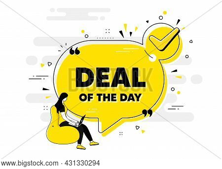 Deal Of The Day Text. Check Mark Chat Bubble Banner With People. Special Offer Price Sign. Advertisi