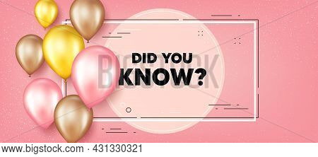 Did You Know Text. Balloons Frame Promotion Banner. Special Offer Question Sign. Interesting Facts S