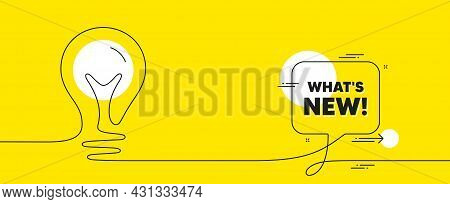Whats New Text. Continuous Line Idea Chat Bubble Banner. Special Offer Sign. New Arrivals Symbol. Wh