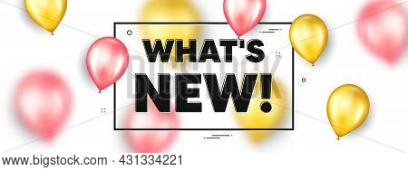 Whats New Text. Balloons Frame Promotion Ad Banner. Special Offer Sign. New Arrivals Symbol. Whats N