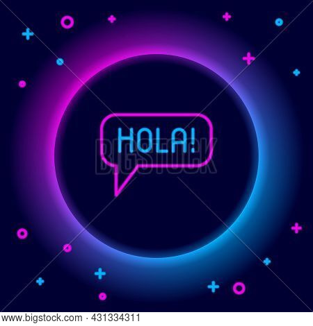 Glowing Neon Line Hola In Different Languages Icon Isolated On Black Background. Speech Bubbles. Col