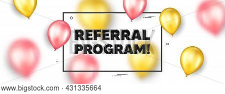 Referral Program Text. Balloons Frame Promotion Ad Banner. Refer A Friend Sign. Advertising Referenc